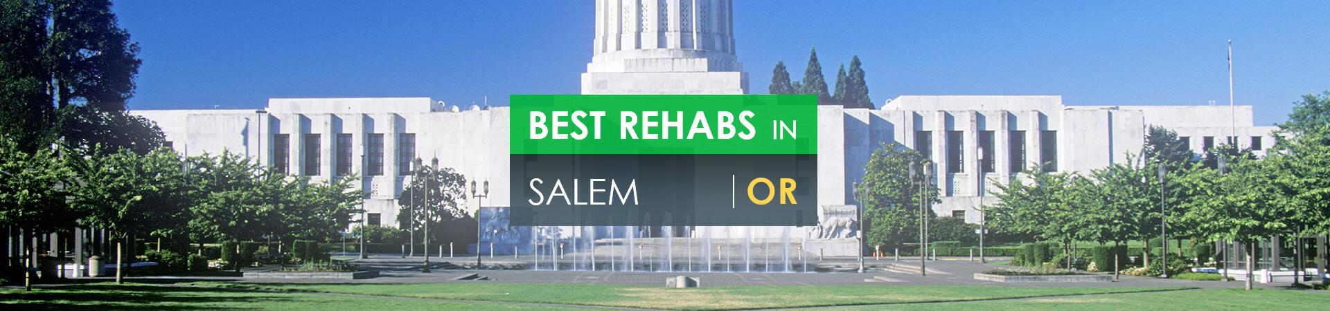 Best rehabs in Salem, OR