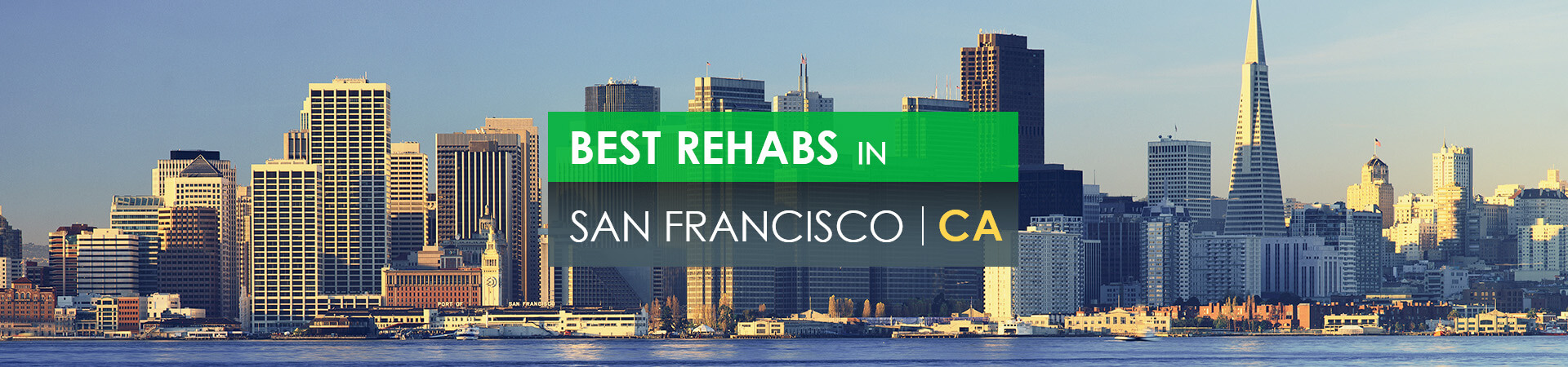 Best rehabs in San Francisco, CA