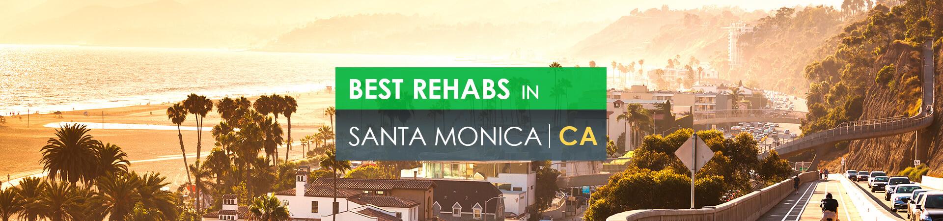 Best rehabs in Santa Monica, CA