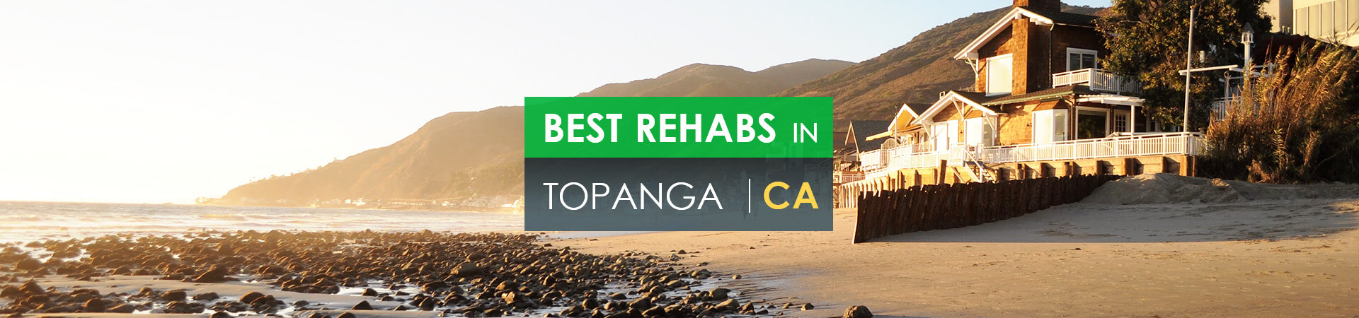 Best rehabs in Topanga, CA