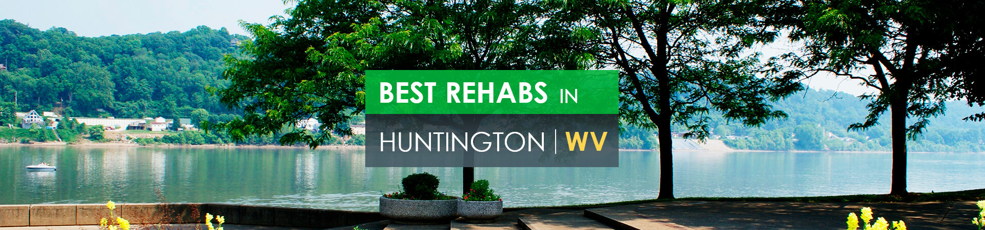 Best rehabs in Huntington, WV