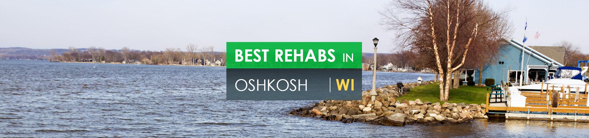 Best rehabs in Oshkosh, WI