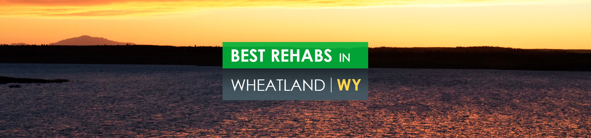 Best rehabs in Wheatland, WY