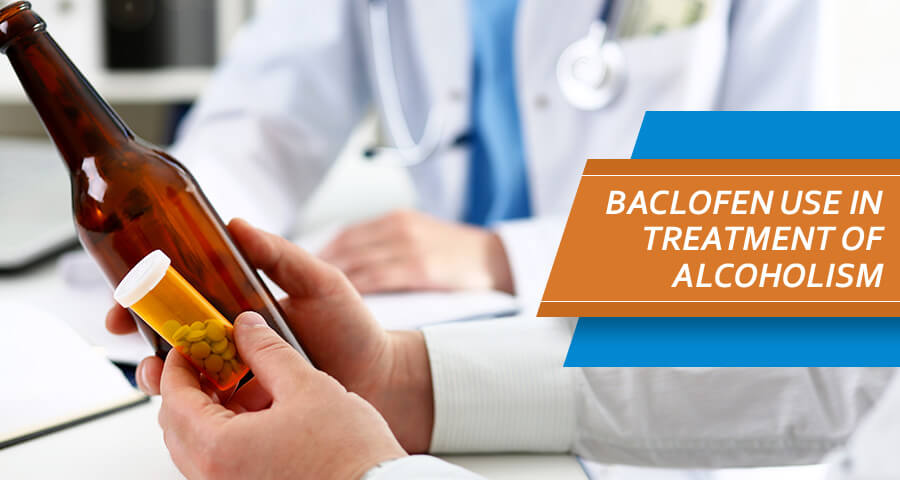 Baclofen Use in Treatment of Alcoholism