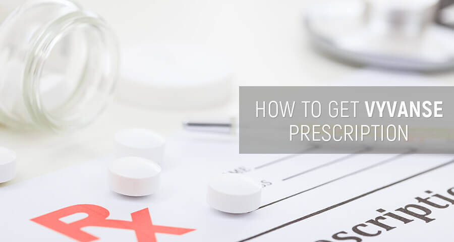 how to get prescribed vyvanse