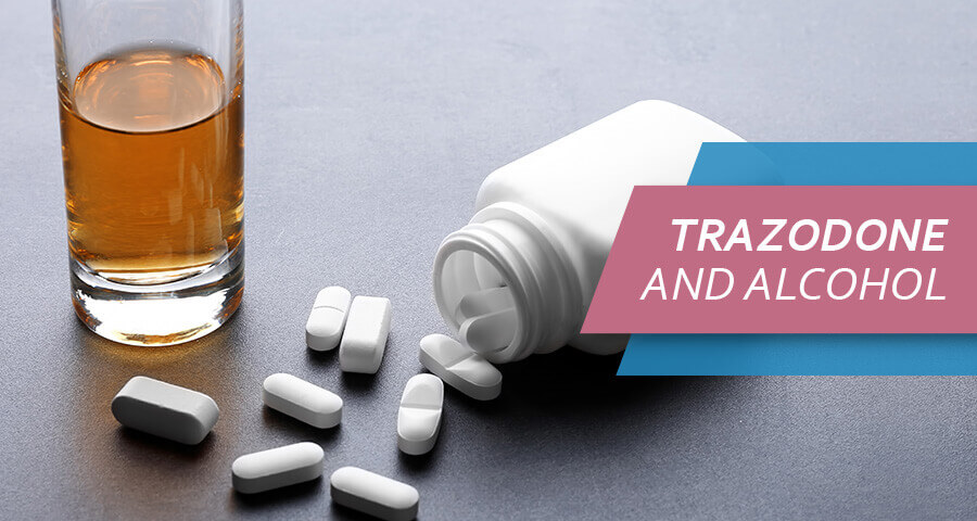 Trazodone and alcohol interaction