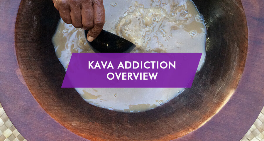 kava kava addiction