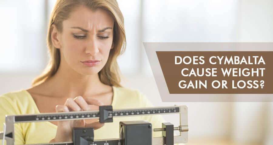 Cymbalta Weight Gain And Loss: Does Duloxetine Cause Weight