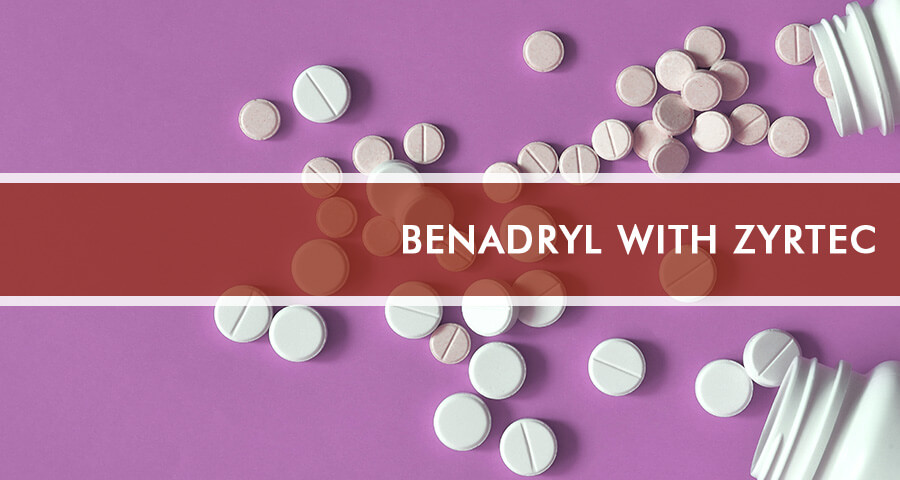 Benadryl pills mixed with Zyrtec