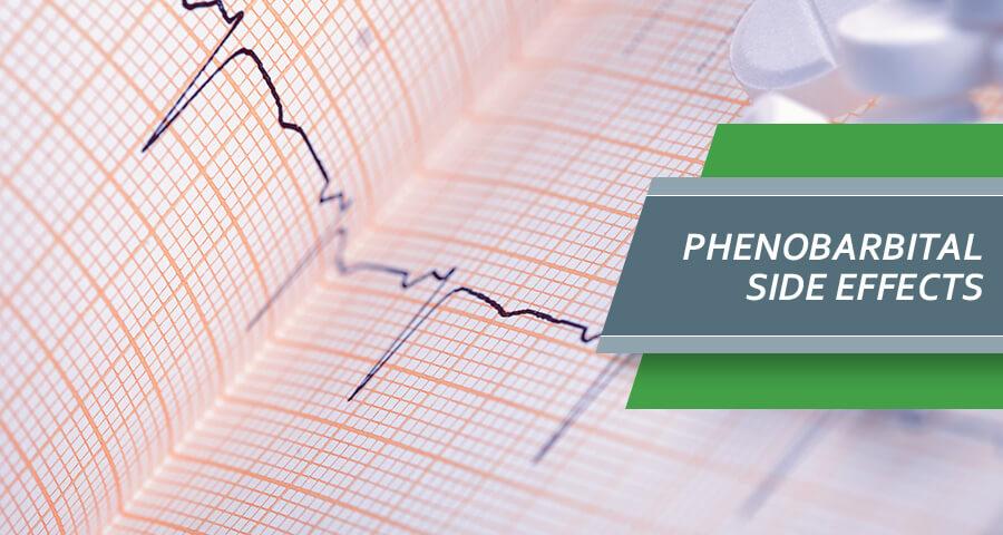 side effects of Phenobarbital