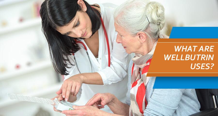 Doctor explainw wellbutrin uses to elderly patient