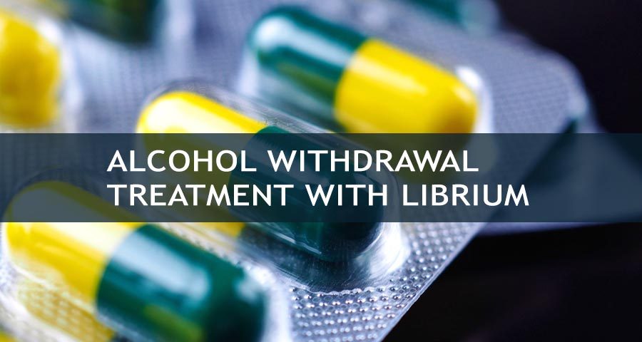 Withdrawal Treatment With Librium