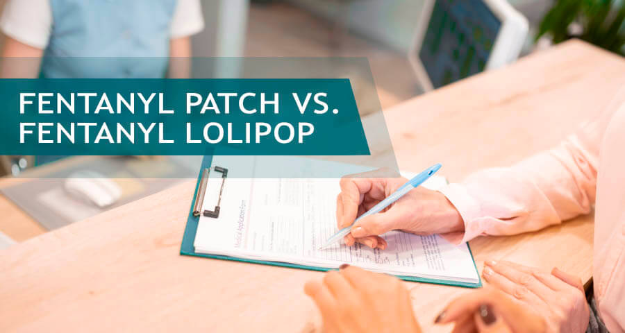 fentanyl patches versus fentanyl lolipops