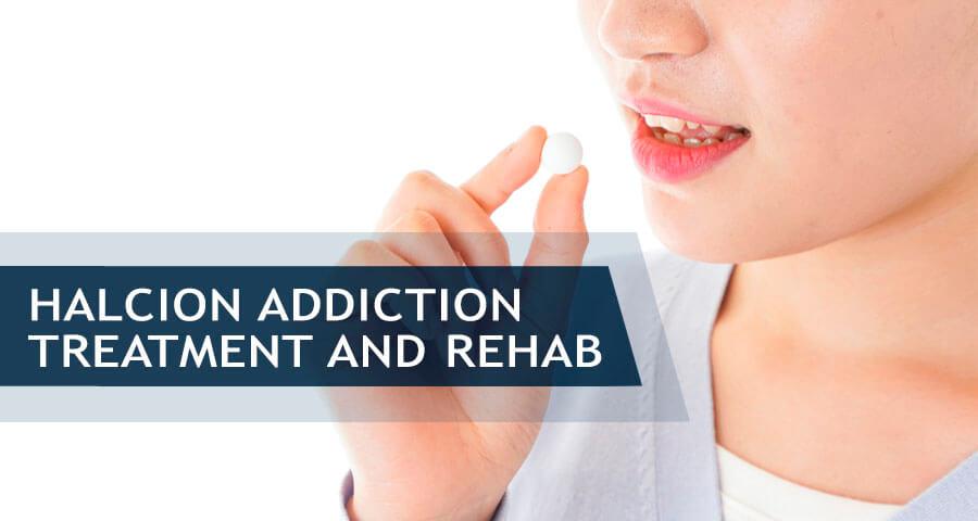 treatment and rehabilitation for halcion addiction