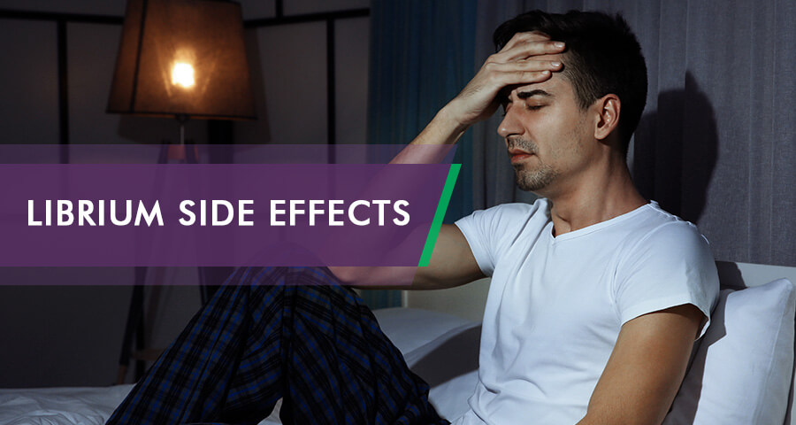 Librium Side Effects experienced