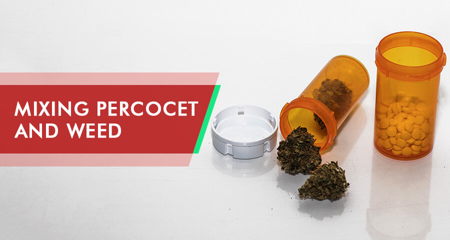 Percocet And Weed