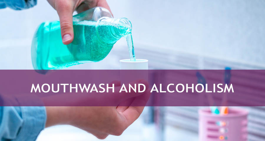 Mouthwash and Alcohol Abuse