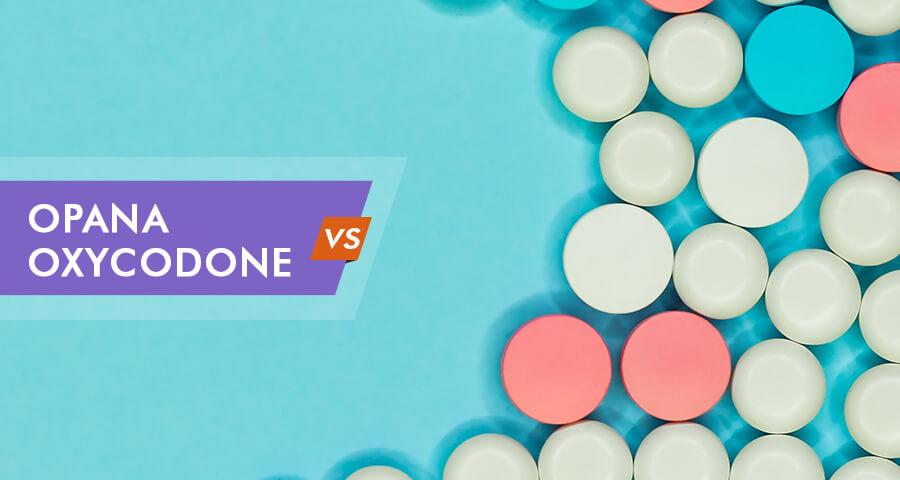 opana vs oxycodone