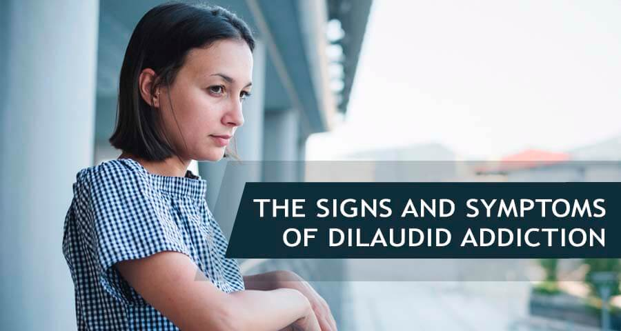 what are the symptoms of addiction to dilaudid
