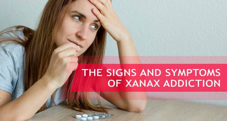 signs and symptoms of addiction to xanax