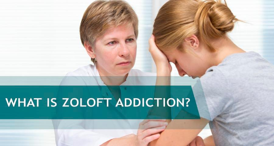 zoloft addiction overview