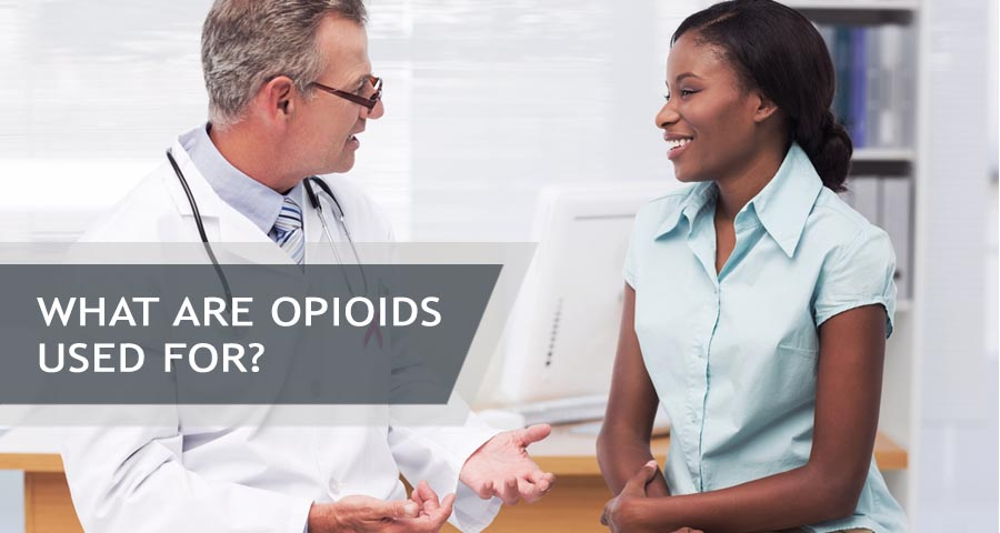 Asking What Are Opioids Used For?