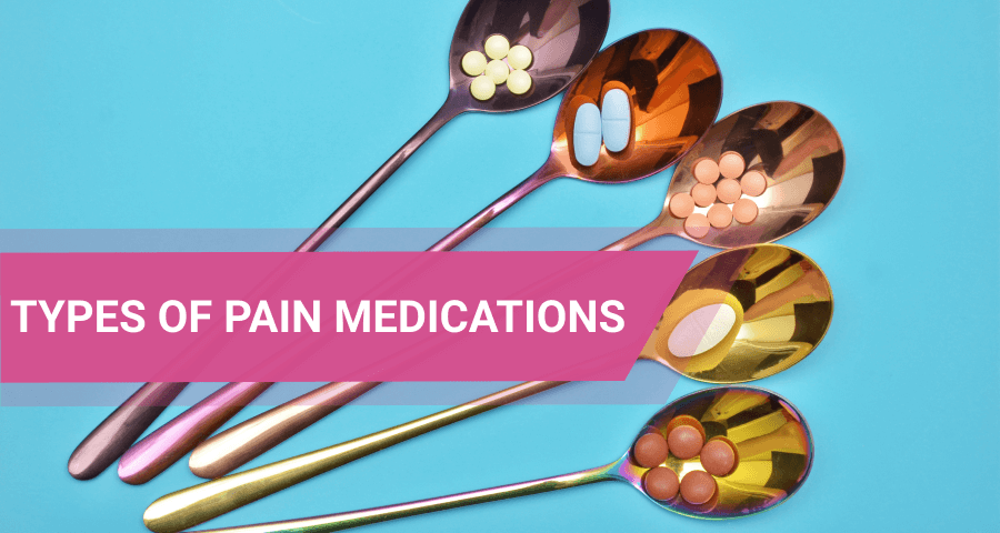 different types of pain medications