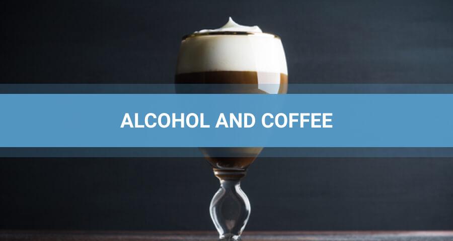 caffeine and alcohol