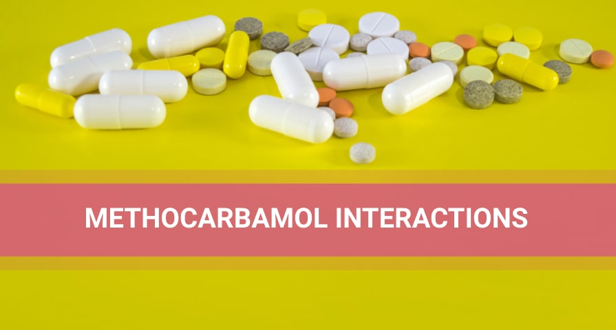 Methocarbamol Interactions With Other Pills