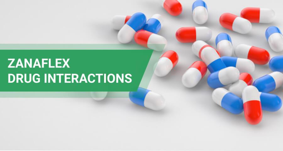 zanaflex drug interactions