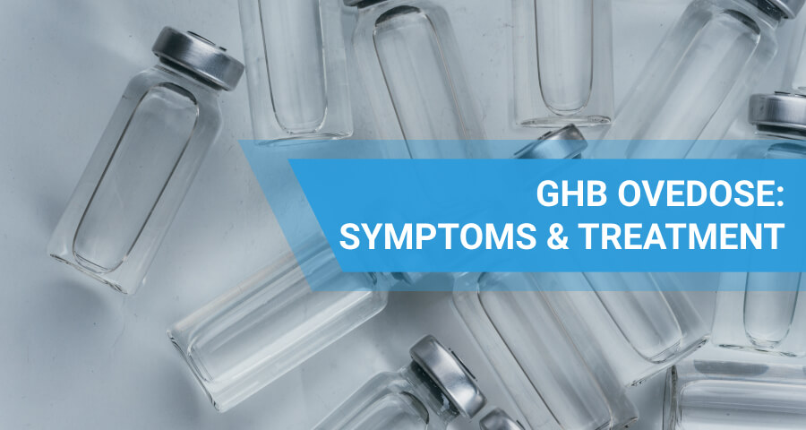 GHB overdose symptoms and treatment