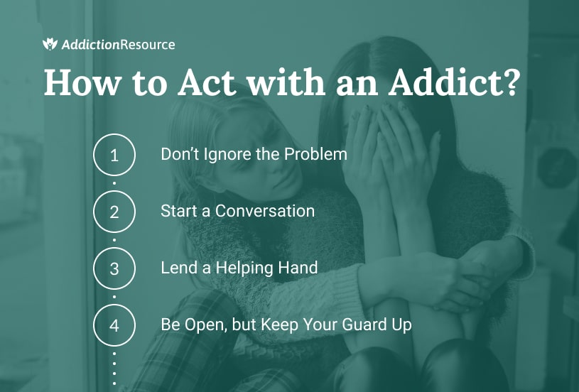How to act with an addict.